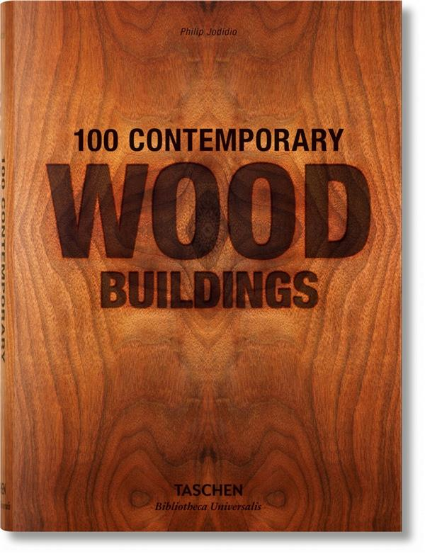 100 CONTEMPORARY WOOD BUILDINGS NON RENSEIGNÉ Lgdj
